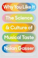Cover image for Why you like it : the science and culture of musical taste