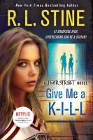Cover image for Give me a K-I-L-L : a Fear Street novel