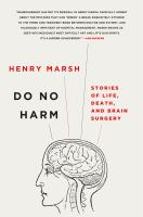 Cover image for Do no harm : stories of life, death, and brain surgery