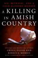 Cover image for A killing in Amish country : sex, betrayal, and a cold-blooded murder