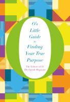 Cover image for O's little guide to finding your true purpose