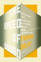 Cover image for The speed of sound : breaking the barrier between music and technology
