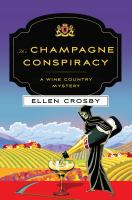 Cover image for The champagne conspiracy : a wine country mystery