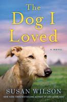 Cover image for The dog I loved : a novel