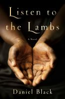 Cover image for Listen to the lambs : a novel