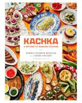 Cover image for Kachka : a return to Russian cooking