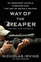 Cover image for Way of the Reaper : my greatest untold missions and the art of being a sniper