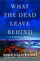 Cover image for What the dead leave behind