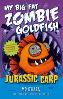 Cover image for My big fat zombie goldfish. Jurassic carp