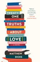 Cover image for Twenty-one truths about love : a novel