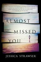 Cover image for Almost missed you : a novel