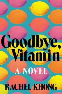 Cover image for Goodbye, vitamin : a novel