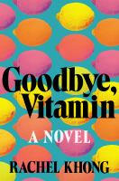 Cover image for Goodbye, vitamin : a novel