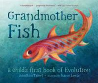 Cover image for Grandmother fish : a child's first book of evolution