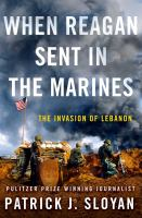 Cover image for When Reagan sent in the Marines : the Invasion of Lebanon
