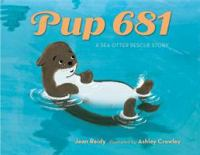 Cover image for Pup 681 : a sea otter rescue story