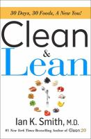 Cover image for Clean & lean : 30 days, 30 foods, a new you!