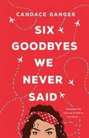 Cover image for Six goodbyes we never said