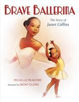Cover image for Brave ballerina : the story of Janet Collins