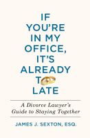 Cover image for If you're in my office, it's already too late : a divorce lawyer's guide to staying together
