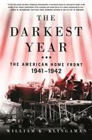 Cover image for The darkest year : the American home front, 1941-1942