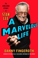 Cover image for A marvelous life : the amazing story of Stan Lee