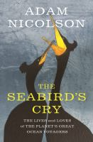Cover image for The seabird's cry : the lives and loves of the planet's great ocean voyagers