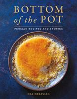 Cover image for Bottom of the pot : Persian recipes and stories