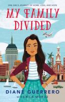 Cover image for My family divided : one girl's journey of home, loss, and hope