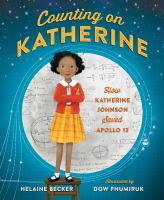 Cover image for Counting on Katherine : how Katherine Johnson saved Apollo 13