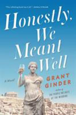 Cover image for Honestly, we meant well : a novel