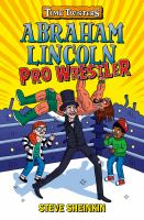 Cover image for Abraham Lincoln, pro wrestler