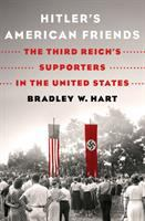 Cover image for Hitler's American friends : the Third Reich's supporters in the United States