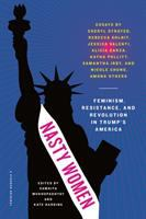 Cover image for Nasty women : feminism, resistance, and revolution in Trump's America