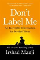 Cover image for Don't label me : an incredible conversation for divided times