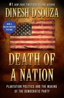 Cover image for Death of a nation : plantation politics and the making of the Democratic Party