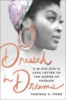 Cover image for Dressed in dreams : a black girl's love letter to the power of fashion
