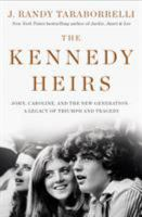 Cover image for The Kennedy heirs : John, Caroline, and the new generation--a legacy of triumph and tragedy