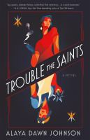 Cover image for Trouble the saints : a novel