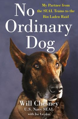 Cover image for No ordinary dog : my partner from the SEAL Teams to the Bin Laden raid
