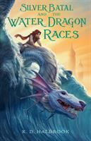 Cover image for Silver Batal and the water dragon races