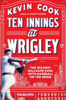 Cover image for Ten innings at Wrigley : the wildest ballgame ever, with baseball on the brink