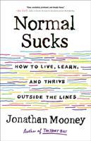 Cover image for Normal sucks : how to live, learn, and thrive outside the lines