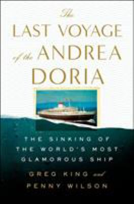 Cover image for The last voyage of the Andrea Doria : the sinking of the world's most glamorous ship