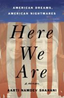 Cover image for Here we are : American dreams, American nightmares