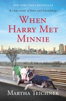 Cover image for When Harry met Minnie : a true story of love and friendship