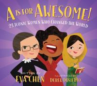Cover image for A is for awesome : 23 iconic women who changed the world