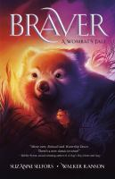 Cover image for Braver : a wombat's tale