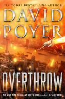 Cover image for Overthrow : the war with China and North Korea--fall of an empire