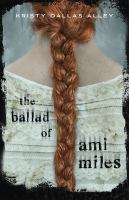 Cover image for The ballad of Ami Miles